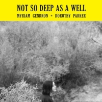 Myriam Gendron -Not So Deep As A Well