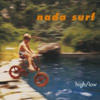 Nada Surf -High/Low