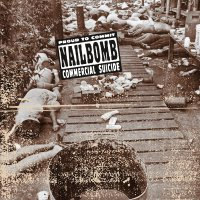 Nailbomb - Proud To Commit Commercial Suicide