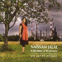 Naissam Jalal &  Rhythms Of Resistance -Un Autre Monde