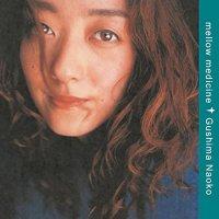 Naoko Gushima - Mellow Medicine