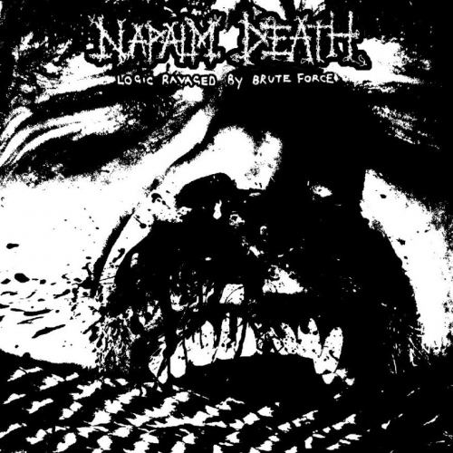 Napalm Death -Logic Ravaged By Brute Force