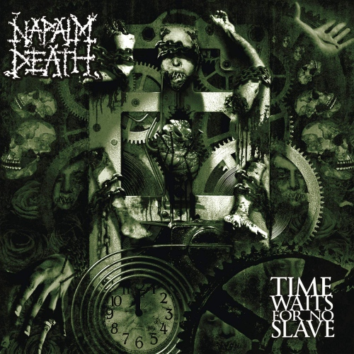 Napalm Death -Time Waits For No Slave