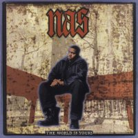 Nas -The World Is Yours