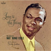 Nat King Cole -Love Is The Thing