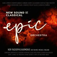 Ndr Radiophilharmonie - Epic Orchestra: New Sound Of Classical