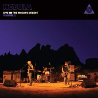 Nebula -Nebula Live In The Mojave Desert Volume 2