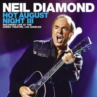 Neil Diamond -Hot August Night III