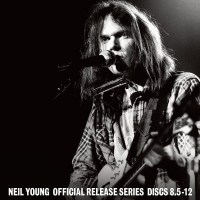 Neil Young - Official Release Series Discs 8.5-12