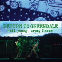 Neil Young -Return To Greendale