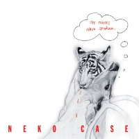 Neko Case -Tigers Have Spoken, The