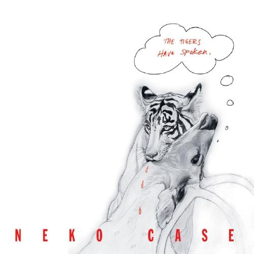 Neko Case - Tigers Have Spoken, The