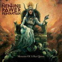 Neptune Power Federation - Memoirs Of A Rat Queen