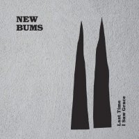 New Bums -Last Time I Saw Grace