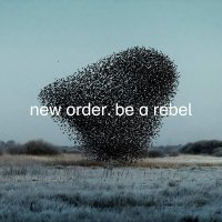New Order -Be A Rebel