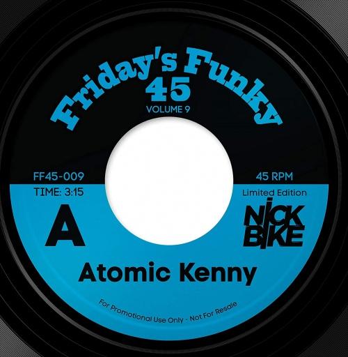 Nick Bike -Atomic Kenny B/W Atomic Stezo