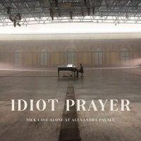 Nick Cave And The Bad Seeds - Idiot Prayer: Nick Cave Alone At Alexandra Palace