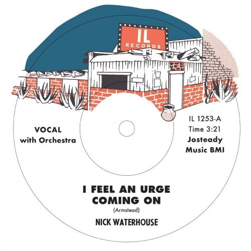 Nick Waterhouse - I Feel An Urge Coming On B/w I'm Due For A Heartache