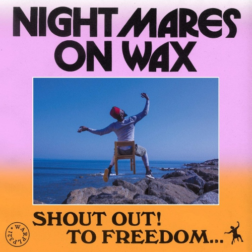 Nightmares On Wax - Shoutout! To Freedom...