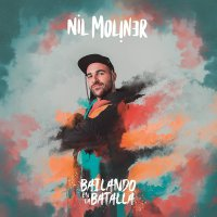 Nil Moliner - Bailando En La Batalla