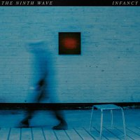 Ninth Wave - Infancy