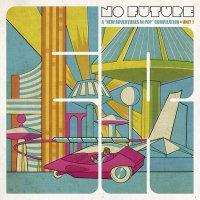 No Future: New Adventures In Pop Compilation  /  Va -No Future: A New Adventures In Pop Compilation, Unit 1