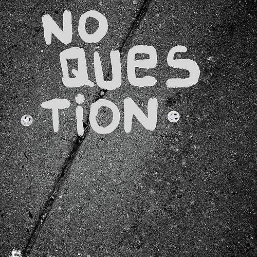 No Question - S/t