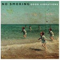 No Smoking - Good Vibrations