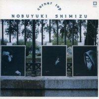 Nobuyuki Shimizu - Corner Top