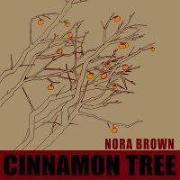 Nora Brown - Cinnamon Tree