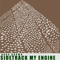 Nora Brown - Sidetrack My Engine
