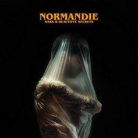 Normandie -Dark & Beautiful Secrets