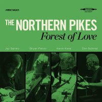 Northern Pikes - Forest Of Love