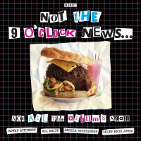 Not The Nine O'clock News - Not All The Albums Again: 40Th Anniversary