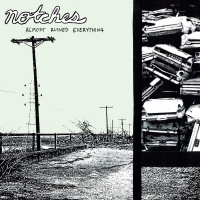 Notches -Almost Ruined Everything