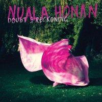 Nuala Honan - Doubt & Reckoning