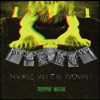 Nurse With Wound - Trippin Musik