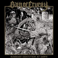 Oath Of Cruelty -Summary Execution At Dawn