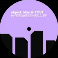 Object Blue X Tsvi -Hyperaesthesia