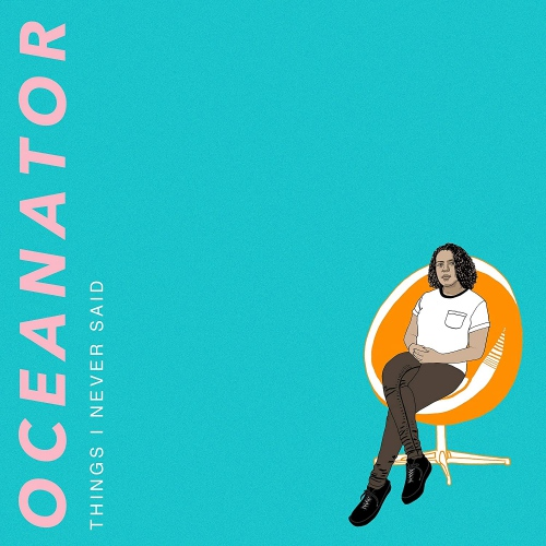 Oceanator -Things I Never Said