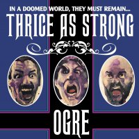Ogre - Thrice As Strong