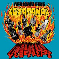 Ogyatanaa Show Band - African Fire Yerefrefre