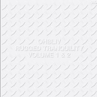 Ohbliv -Rugged Tranquility Vol. 1 & 2