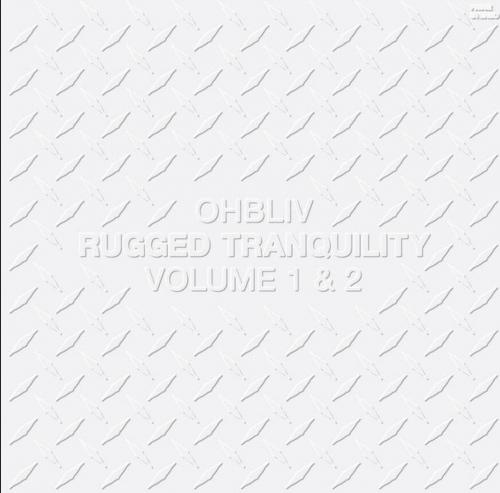 Ohbliv -Rugged Tranquility Vol. 1 & 2