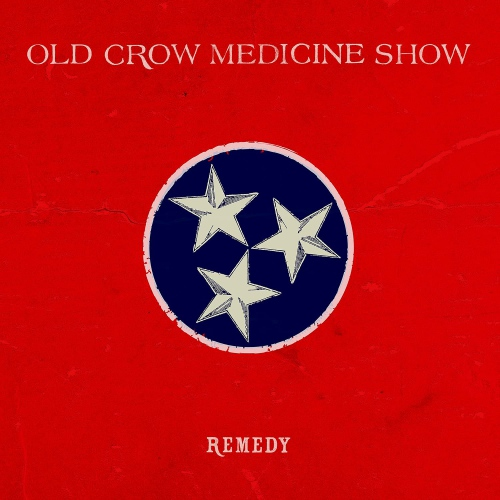 Old Crow Medicine Show -Remedy