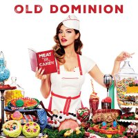 Old Dominion -Meat And Candy