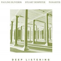 Pauline Oliveros / Stuart Dempster /  Panaotis - Deep Listening
