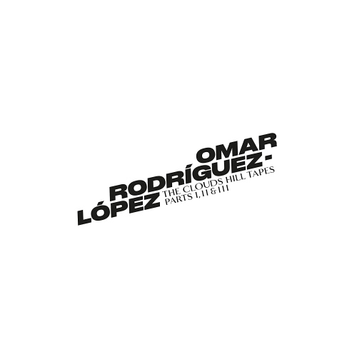Omar Rodríguez-López -The Clouds Hill Tapes Pts. I, II & III