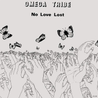 Omega Tribe -No Love Lost