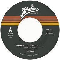 Orgone - Working For Love B/W Dreamer